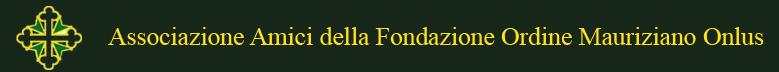 Associazione Amici della Fondazione Ordine Mauriziano